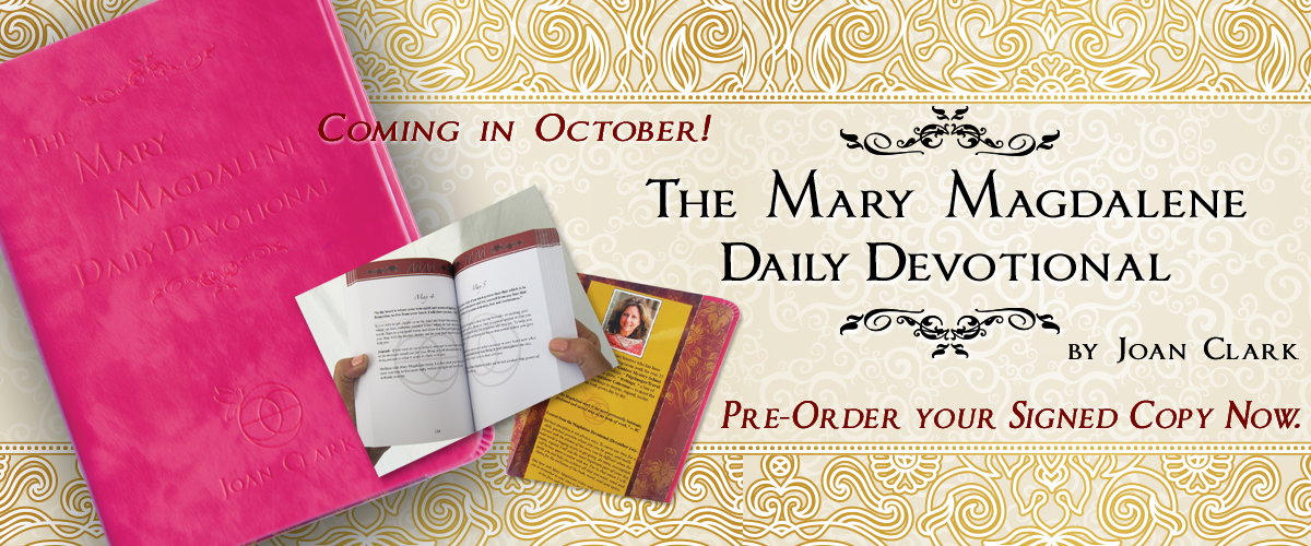Mary Magdalene, Mary Magdalene devotional, mary magdalene book, mary magdalene author, joan clark, gospel of mary magdalene, daily spiritual practice